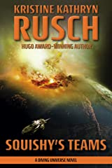 Squishy's Teams: A Diving Universe Novel (The Diving Series Book 14) Kindle Edition