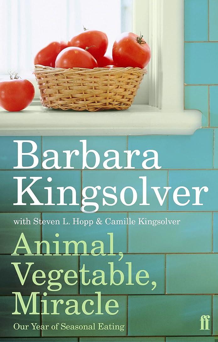 かんたん会議ロールAnimal, Vegetable, Miracle: Our Year of Seasonal Eating (English Edition)