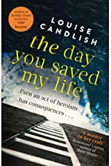 The Day You Saved My Life: The addictive pageturner from the Sunday Times bestselling author of OUR HOUSE and THOSE PEOPLE (English Edition) Format Kindle