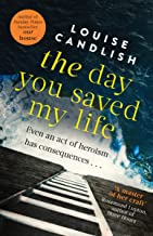 The Day You Saved My Life: The addictive pageturner from the Sunday Times bestselling author of OUR HOUSE and THOSE PEOPLE...