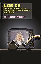 Los 90. Euforia y miedo en la modernidad democrática española (Pensamiento crítico nº 69)
