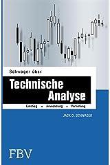 Schwager über Technische Analyse: Einstieg, Anwendung, Vertiefung (uro €uro am Sonntag) (German Edition) Kindle Edition