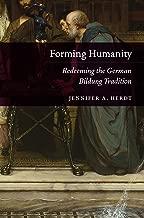Forming Humanity: Redeeming the German Bildung Tradition (English Edition)