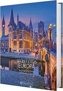 Reiseziele Secret Citys Europa: 70 charmante Städte abseits