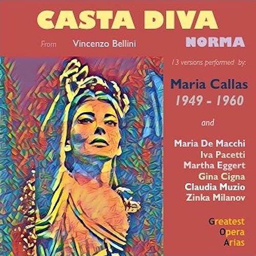 Norma Act I Scene 1 Casta Diva Norma La Scala Milan 1955 By Orchestra E Coro Del Teatro Alla Scala Di Milano Tullio Serafin Maria Callas On Amazon Music