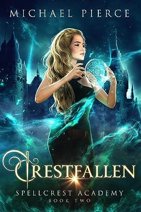 Crestfallen (Spellcrest Academy Book 2) (English Edition)