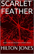 SCARLET FEATHER: DEATH AND DESTRUCTION IN RURAL WALES