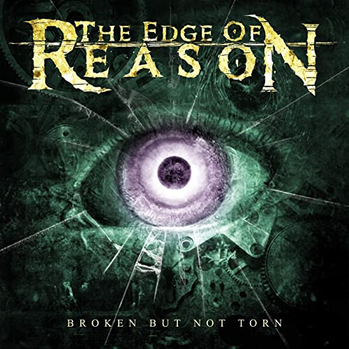 The Edge Of Reason - Broken But Not Torn