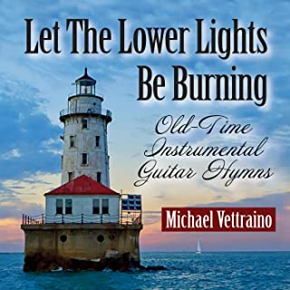 Let the Lower Lights Be Burning: Old-Time Instrumental Guitar Hymns