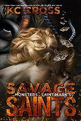 Savage Saints: A Monster Romance (Monsters of Saint Mark's Book 2) Kindle Edition