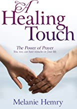 A Healing Touch: The Power of Prayer
