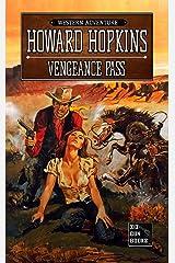Vengeance Pass: A Howard Hopkins Western Adventure Kindle Edition