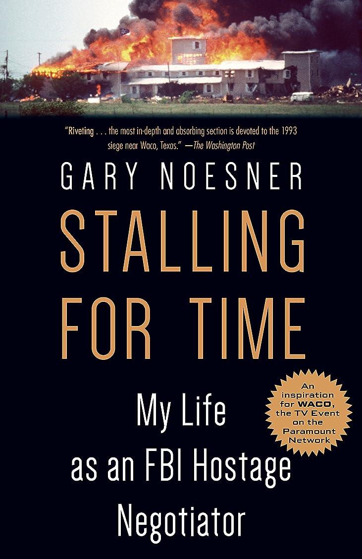 別の分離ぺディカブStalling for Time: My Life as an FBI Hostage Negotiator (English Edition)