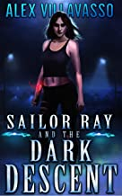 Sailor Ray and the Dark Descent: A Supernatural Urban Fantasy Thriller (The Pact Book 2)