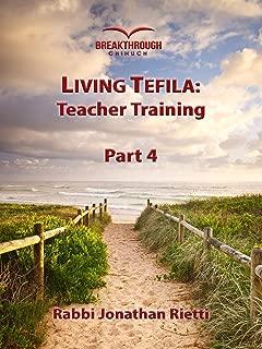 Living Tefila: Teacher Training (Part 4)