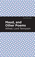 Maud, and Other Poems (Mint Editions)