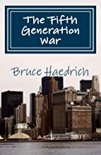 The Fifth Generation War: The Outlands Trilogy - Book 1