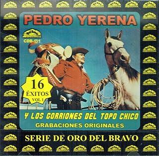 Pedro Yerena (16 Exitos Vol. 1 Con Los Gorriones Del Topo Chico Discos Del