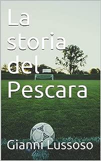 La storia del Pescara (Italian Edition)