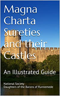 Magna Charta Sureties and their Castles: An Illustrated Guide