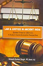 Law and Justice in Ancient India: Earliest Times to 1200 A.D.