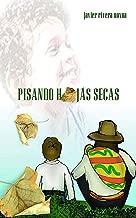 Pisando hojas secas (Spanish Edition)