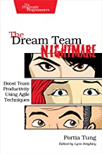 The Dream Team Nightmare: Boost Team Productivity Using Agile Techniques (English Edition)
