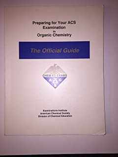 Preparing for your ACS examination in organic chemistry: The official guide by Eubanks, I. Dwaine published by American Chemical Society, Division of Chemical Ed (2002)