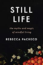 Still Life: The Myths and Magic of Mindful Living