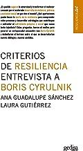Criterios de resiliencia. Entrevista a Boris Cyrulnik (Resiliencia.txt) (Spanish Edition)
