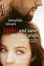 Liebe, und zwar die ganz große (German Edition)