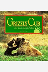 Grizzly Cub: Five Years in the Life of a Bear Paperback