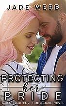 Protecting Her Pride (Renegade Love Bodyguard Novel Book 2)