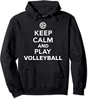 Keep calm and play volleyball Pullover Hoodie