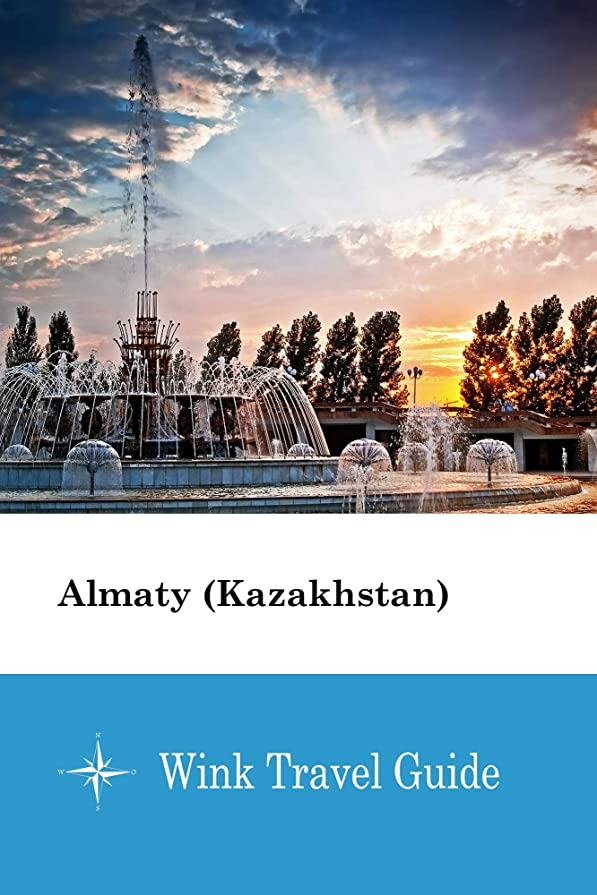 大胆不敵国民プラスチックAlmaty (Kazakhstan) - Wink Travel Guide (English Edition)
