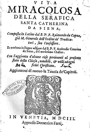 Vita Miracolosa Della Serafica Santa Catherina Da Siena