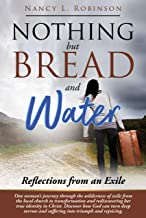 Nothing But Bread and Water: Reflections from an exile