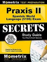 praxis II الإسبانية: العالم اللغة (5195) الفحوصات Secrets الدراسة دليل المقاسات: praxis II اختبار مراجعة للحصول على praxis II: الموضوع assessments