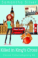 Killed in King's Cross: A Cozy Mystery (Cassie Coburn Mysteries Book 6) (English Edition) Format Kindle