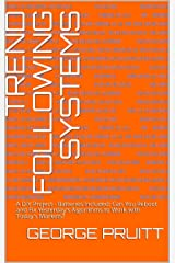 Trend Following Systems: A DIY Project - Batteries Included: Can You Reboot and Fix Yesterday's Algorithms to Work with Today's Markets? Kindle Edition