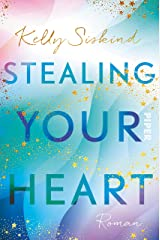 Stealing Your Heart: Roman (German Edition) Kindle Edition