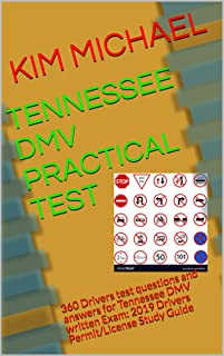 TENNESSEE DMV PRACTICAL TEST: 360 Drivers test questions and answers for Tennessee DMV written Exam: 2019 Drivers Permit/License Study Guide