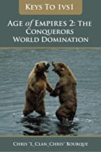 Keys To 1vs1 Age of Empires 2: The Conquerors World Domination (Keys To ... Age of Empires 2: The Conquerors Book 1) (English Edition)