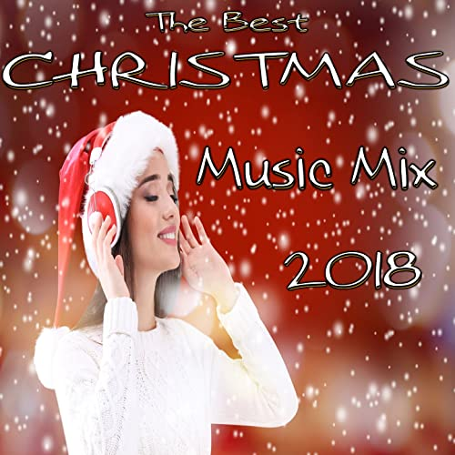 Christmas Music Mixes.The Best Christmas Music Mix 2018 By Jl Mc Gregor On Amazon