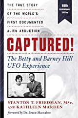 Captured! The Betty and Barney Hill UFO Experience (60th Anniversary Edition): The True Story of the World's First Documented Alien Abduction Kindle Edition