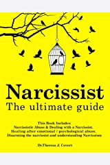 Narcissist: The Ultimate Guide: This Book Includes: Narcissistic Abuse & Dealing with a Narcissist. Healing after emotional/psychological abuse. Disarming the narcissist and understanding Narcissism Kindle Edition