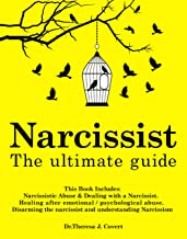 Narcissist: The Ultimate Guide: This Book Includes: Narcissistic Abuse & Dealing with a Narcissist. Healing after emotiona...