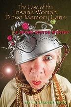 Brains Benton: The Case of the Insane Woman Down Memory Lane (Brains Benton as an Adult Mysteries)