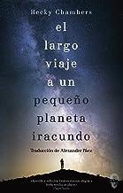 El largo viaje a un pequeño planeta iracundo (Spanish Edition)
