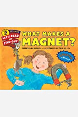 What Makes a Magnet? (Let's-Read-and-Find-Out Science 2) Kindle Edition